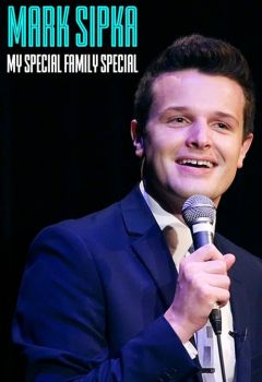 Mark Sipka: My Special Family Special