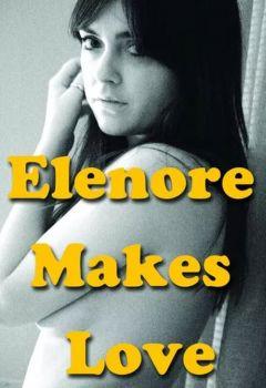 Elenore Makes Love
