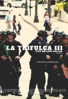La Trifulca III. Five Billion Dollar. A Trilogy