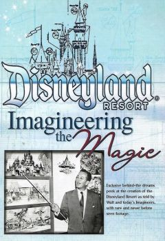 The Disneyland Resort - Imagineering the Magic!