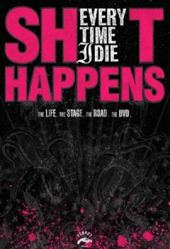 Every Time I Die: Sh*t Happens