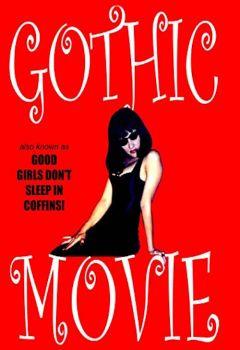 Gothic Movie: Good Girls Don't Sleep in Coffins