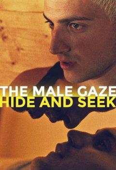 The Male Gaze: Hide and Seek