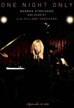 One Night Only: Barbra Streisand and Quartet at the Village Vanguard - September 26,2009