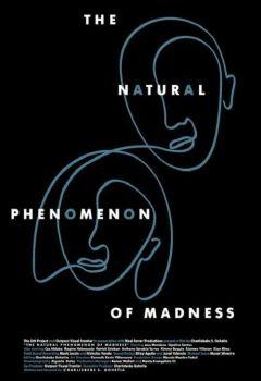 The Natural Phenomenon of Madness