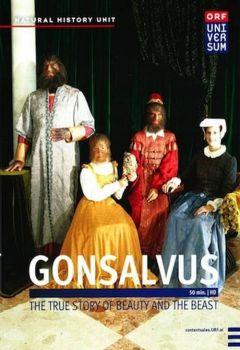 Gonsalvus - Die wahre Geschichte von 'Die Schöne und das Biest'