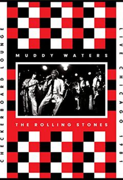 Muddy Waters and the Rolling Stones: Live at the Checkerboard Lounge 1981