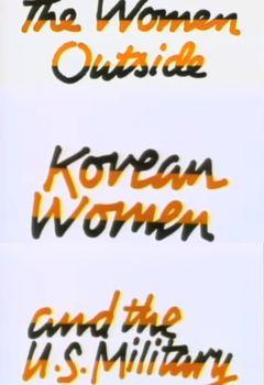 The Women Outside: Korean Women and the U.S. Military