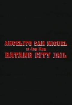Angelito San Miguel: Ang Batang City Jail