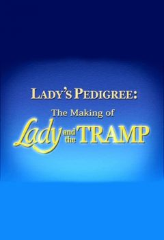 Lady's Pedigree: The Making of 'Lady and the Tramp'