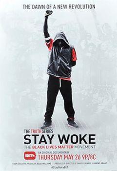 Stay Woke: The Black Lives Matter Movement