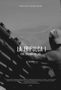 La Trifulca I. Five Billion Dollar. A Trilogy