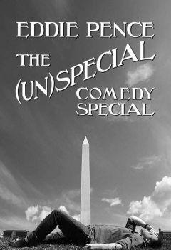 Eddie Pence's (Un)Special Comedy Special