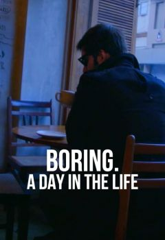 Boring: A Day in the Life