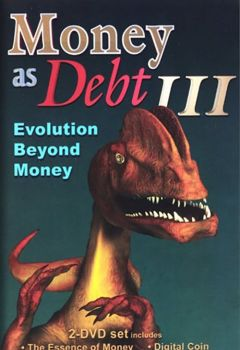 Money as Debt III: Evolution Beyond Money