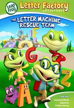 Leap Frog Letter Factory Adventures: The Letter Machine Rescue Team