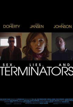 Sex, Lies, and Terminators