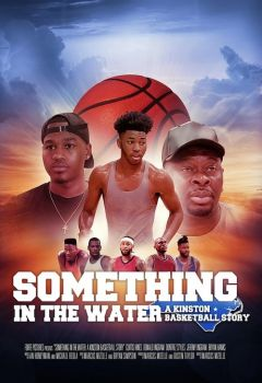 Something in the Water: A Kinston Basketball Story