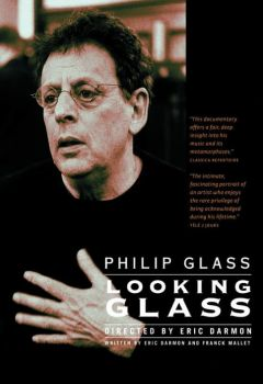 Philip Glass: Looking Glass