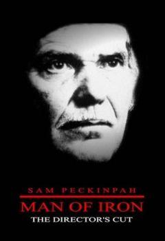 Sam Peckinpah: Man of Iron