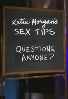 Katie Morgan's Sex Tips: Questions, Anyone?