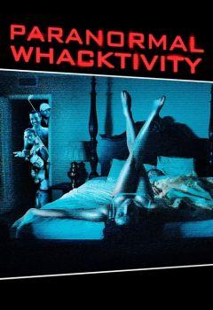 Paranormal Whacktivity