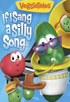 VeggieTales: If I Sang a Silly Song