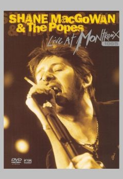Shane MacGowan & The Popes: Live at Montreux 1995
