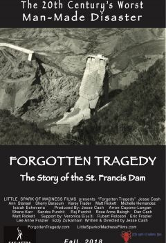 Forgotten Tragedy: The Story of the St. Francis Dam