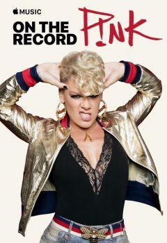 On The Record: P!NK - Beautiful Trauma
