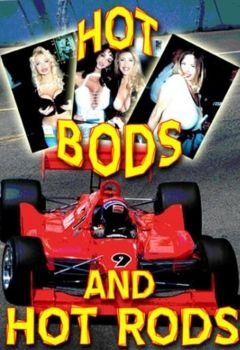 Hot Bods and Hot Rods