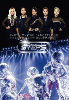 Steps: Party on the Dancefloor Live from the London SSE Arena Wembley