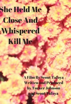 She Held Me Close and Whispered Kill Me