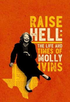 Raise Hell: The Life & Times of Molly Ivins