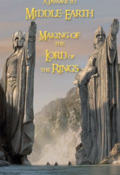 A Passage to Middle-earth: The Making of 'Lord of the Rings'
