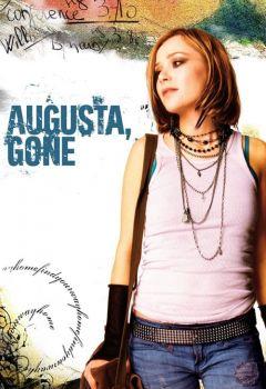 Augusta, Gone