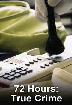 True Crimes: The First 72 Hours
