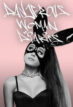 Ariana Grande: Dangerous Woman Diaries
