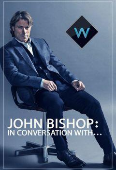 John Bishop: in Conversation With