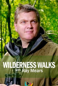 Wilderness Walks with Ray Mears