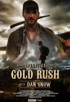 Operation Gold Rush with Dan Snow