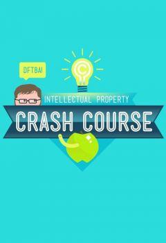 Crash Course: Intellectual Property
