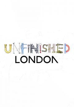 Unfinished London
