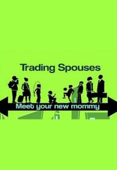 Trading Spouses: Meet Your New Mommy