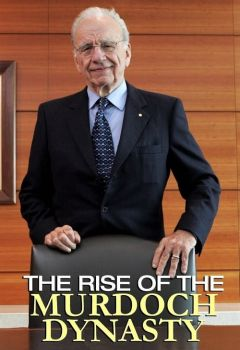 The Rise of the Murdoch Dynasty