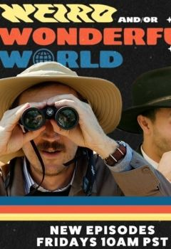 Weird (and/or) Wonderful World with Shane (and Ryan)