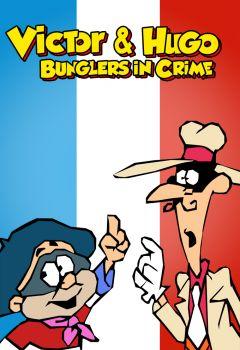 Victor & Hugo: Bunglers in Crime