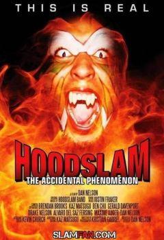 Hoodslam: The Accidental Phenomenon