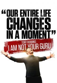 Tony Robbins: I Am Not Your Guru