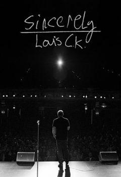 Sincerely Louis CK